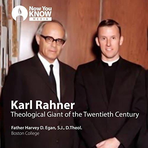 Karl Rahner: Theological Giant of the Twentieth Century audiobook cover art
