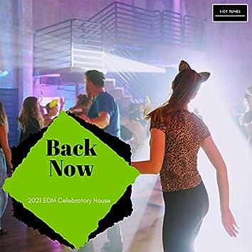 Back Now - 2021 EDM Celebratory House