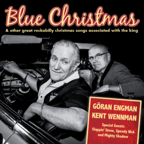 Blue Christmas & Other Great Rockabilly Christmas Songs Associated with the King