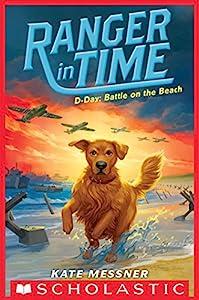 D-Day: Battle on the Beach (Ranger #7) (Ranger in Time)