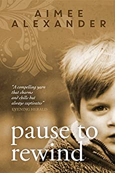 Pause to Rewind: A Novel of Family Life by [Aimee Alexander]