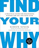 [Simon Sinek]-Find Your Why- A Practical Guide for Discovering Purpose for You and Your Team (SoftCover)