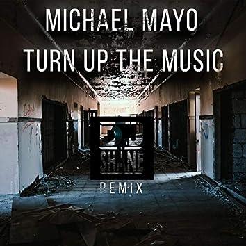 Turn Up The Music - (DJ SHANE Remix)