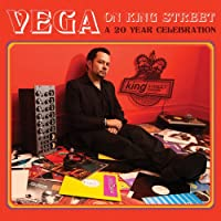 VEGA ON KING STREET:A 20 YEAR CELEBRATION Mixed and Selected by Louie Vega