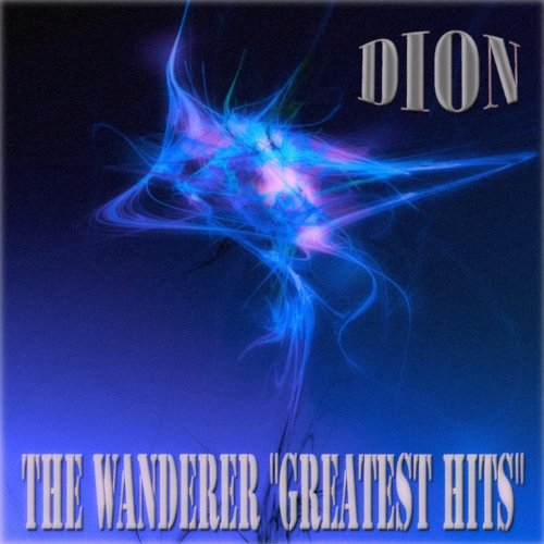 The Wanderer: Greatest Hits (55 Songs - Digitally Remastered)