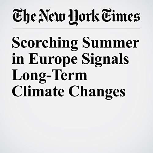 Scorching Summer in Europe Signals Long-Term Climate Changes copertina