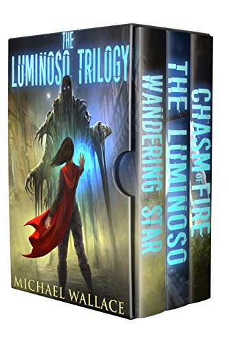 The Luminoso Trilogy: The Complete Box Set by [Michael Wallace]