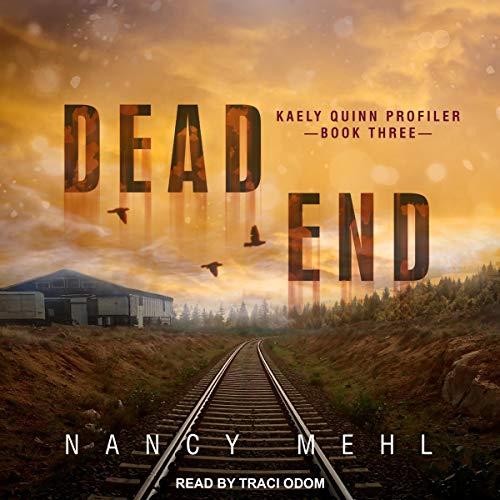Dead End: Kaely Quinn Profiler Series 3