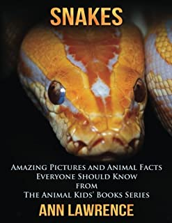 Snakes: Amazing Pictures and Animal Facts Everyone Should Know (The Animal Kids' Books Series) (Volume 2)