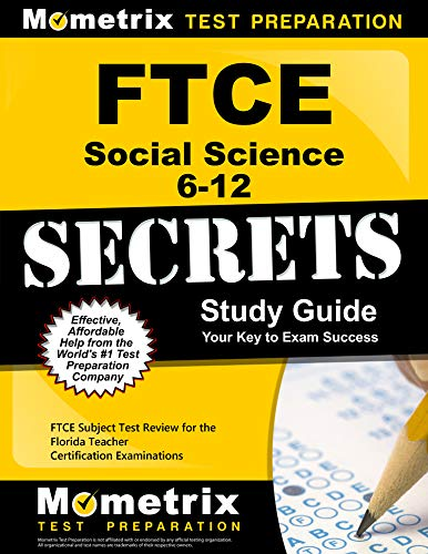 Compare Textbook Prices for FTCE Social Science 6-12 Secrets Study Guide: FTCE Subject Test Review for the Florida Teacher Certification Examinations Study Guide Edition ISBN 9781609717636 by FTCE Exam Secrets Test Prep Team