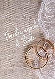 El diario de la novia - Agenda para boda - Planificador de boda: Cuaderno organizador para la planificación de bodas de cuento y tener recuerdos de su ... Wedding planner para novias En español