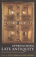 Approaching Late Antiquity: The Transformation from Early to Late Empire