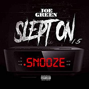 Slept on 1.5 Snooze
