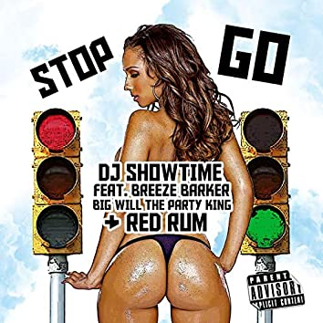 Stop N Go (feat. Breeze Barker, RedRum & Big Will the Party King)