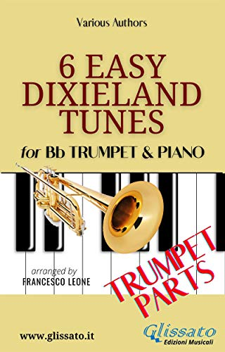 6 Easy Dixieland Tunes - Trumpet & Piano (Trumpet parts) (English Edition)