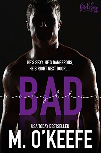 Bad Neighbor (Bad Boy Romance Series Book 1)