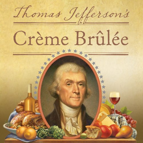 Thomas Jefferson's Creme Brulee audiobook cover art