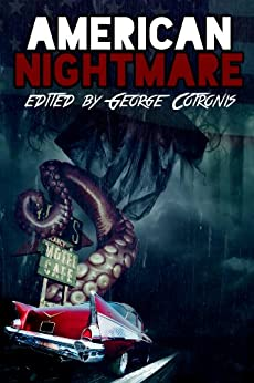 American Nightmare by [Max Booth III, Tim Marquitz, T. Fox Dunham, W. P. Johnson, Neal Litherland, Ian Welke, Chris Thorndycroft, Madeleine Swann, Rachel Anding, George Cotronis]