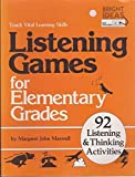 Listening Games for Elementary Grades: Teach Vital Learning Skills : 92 Listening and Thinking Activities...