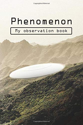 Phenomenon: My Observation book: Record your observations of the UFO phenomenon in this 60-page notebook, 15x22cm