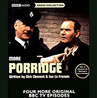 More Porridge                   By:                                                                                                                                 Dick Clement,                                                                                        Ian La Frenais                               Narrated by:                                                                                                                                 Ronnie Barker,                                                                                        Brian Wilde,                                                                                        Richard Beckinsale                      Length: 1 hr and 51 mins     Not rated yet     Overall 0.0