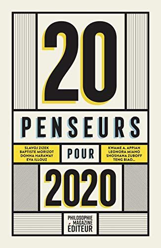 20 penseurs pour 2020: Les meilleurs articles de la presse internationale (PHILOSOPHIE MAGAZINE EDITEUR)