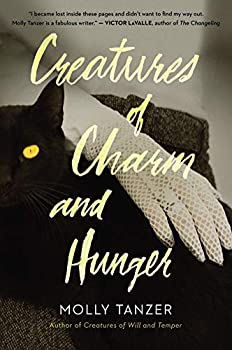 Creatures of Charm and Hunger by Molly Tanzer science fiction and fantasy book and audiobook reviews