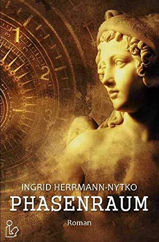 PHASENRAUM: Ein Zeitreise-Roman