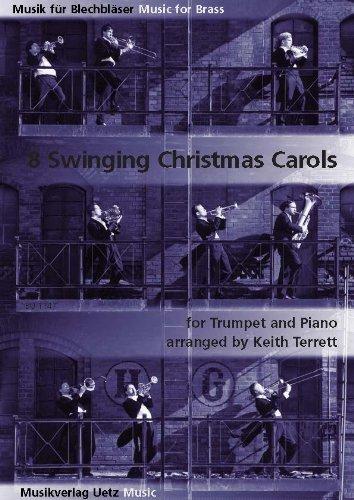 8 Swingende kerstliedjes voor trompet en piano / 8 Swinging Christmas Carols voor trumpet en piano (muziek voor blikken bladeren)