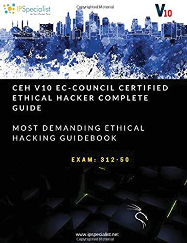 CEH v10: EC-Council Certified Ethical Hacker Complete Training Guide with Practice Questions & Labs