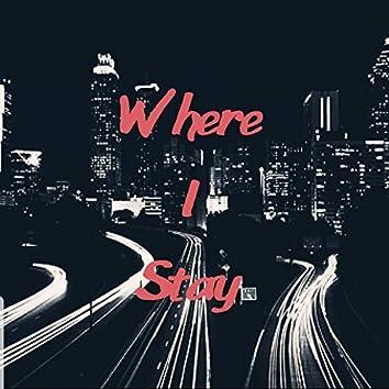 Where I Stay (feat. Ayyo)