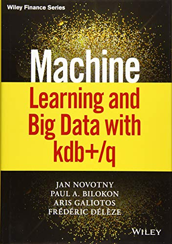 Machine Learning and Big Data with kdb+/q (Wiley Finance Editions)