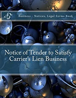Notice of Tender to Satisfy Carrier's Lien Business - Notices, Legal Forms Book: Business - Notices, Legal Forms Book