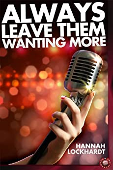 Always Leave Them Wanting More by [Hannah Lockhardt]
