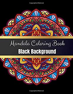 Mandala Coloring Book Black Background: 50 Beautiful Mandalas Designs : Easy & Intricate Mandala Coloring Books for Adults Relaxation, Meditation and Stress Relieving