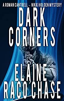 Dark Corners (Roman Cantrell-Nikki Holden Mystery Book 2) by [Elaine Raco Chase]