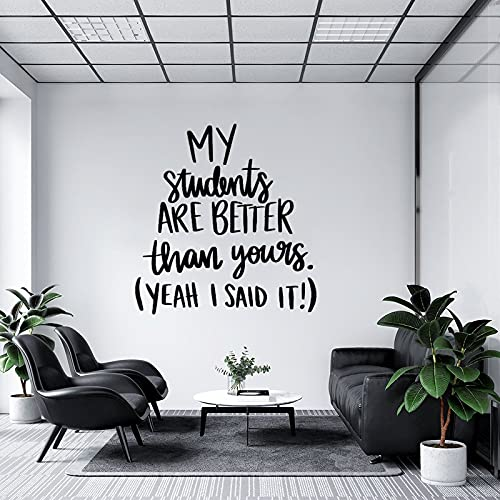 by Unbranded Adesivi da parete My Students Are Better, Teacher, School, Teacher, Back to School, Teacher, Back to School