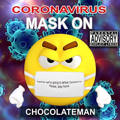 Coronavirus Mask On [Explicit]