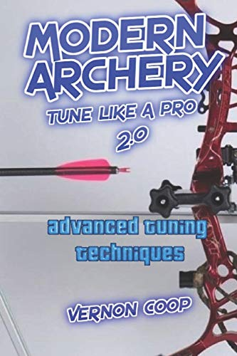 modern archery: advanced tuning techniques 2.0