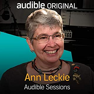 Ann Leckie     Audible Sessions: FREE Exclusive Interview              By:                                                                                                                                 Elise Italiaander                               Narrated by:                                                                                                                                 Ann Leckie                      Length: 10 mins     11 ratings     Overall 4.5
