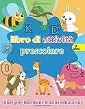 Libro di attività prescolare 3 anni: libri per bambini 3 anni educativi: esercizi per svi...