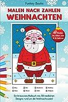 Malen nach Zahlen Weihnachten fuer Kinder im Alter von 4 bis 8 Jahren: Ein kreatives Malbuch mit 30 niedlichen Designs rund um die Weihnachtszeit