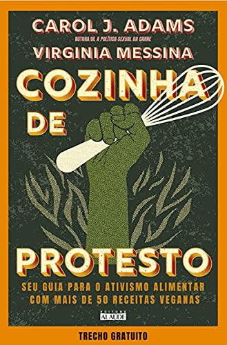 Cozinha de protesto: trecho gratuito: Seu guia para o ativismo alimentar com mais de 50 receitas veganas
