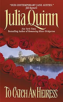 To Catch an Heiress (Agents of the Crown Book 1) by [Julia Quinn]