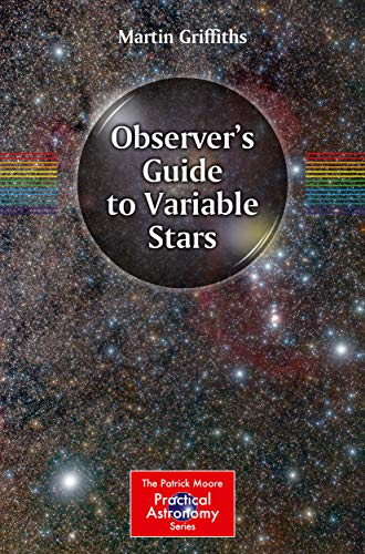 Observer#039s Guide to Variable Stars The Patrick Moore Practical Astronomy Series