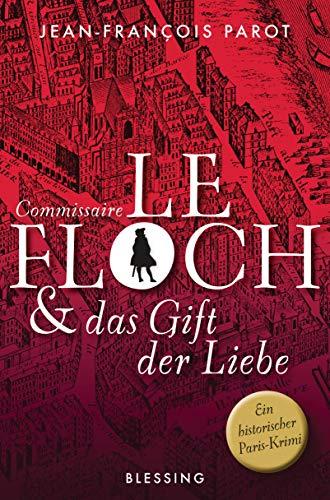 Commissaire Le Floch und das Gift der Liebe: Roman (Commissaire Le Floch-Serie, Band 4)