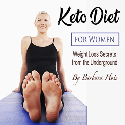 Couverture de Keto Diet for Women: Weight Loss Secrets from the Underground