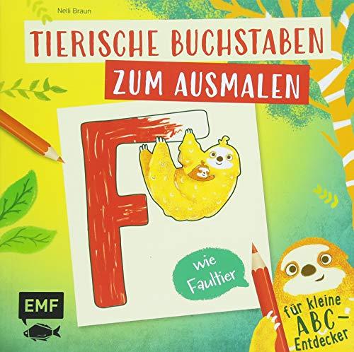 Tierische Buchstaben zum Ausmalen – F wie Faultier: Für kleine ABC-Entdecker
