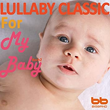 Bach Harp Lullaby Series 2 (Classical Lullaby,Prenatal Care,Meditation,Concentration,Baby Healing)