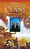 La guerre des clans, Tome 2 (French Edition) by Cecile Pournin Erin Hunter (2005-11-10) - POCKET JEUNESSE (21 septembre 2005) - 21/09/2005